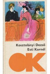 Esti Kornél - Kosztolányi Dezső - Régikönyvek