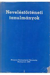 Neveléstörténeti tanulmányok - Köte Sándor - Régikönyvek