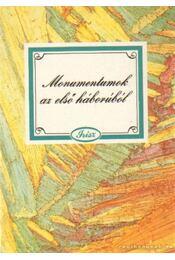 Monumentumok az első háborúból - Kovács Ákos - Régikönyvek