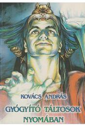 Gyógyító táltosok nyomában - Kovács András - Régikönyvek