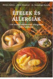 Ételek és Allergiák - Kovács Andrea, Józsa Elemérné, dr. Kelenhegyi Katalin - Régikönyvek