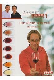 Pár kérdés a borról - Kovács Antal - Régikönyvek