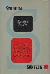 A népek tavaszától a párizsi kommünig - Kovács Endre - Régikönyvek