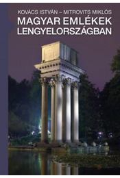 Magyar emlékek Lengyelországban - Kovács István ,  Mitrovits Miklós - Régikönyvek