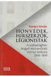 Honvédek, hírszerzők, légionisták (dedikált) - Kovács István - Régikönyvek