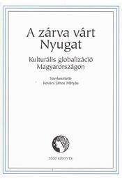 A zárva várt Nyugat - Kovács János Mátyás - Régikönyvek