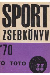 Sport zsebkönyv '70/71 - Kovács József, Elbert György, Aszódi József, dr. Konka Zoltán, Szohár Ferenc, dr. Varga H. István - Régikönyvek