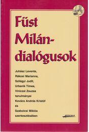 Füst Milán-dialógusok - Kovács Kristóf András, Szabolcsi Miklós - Régikönyvek