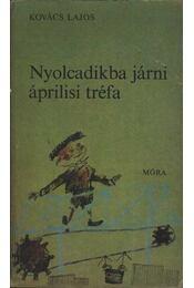 Nyolcadikba járni áprilisi tréfa - Kovács Lajos - Régikönyvek