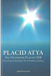 Placid atya (dedikált) - Kovács Lajos Péter (szerk.) - Régikönyvek
