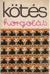 Kötés-horgolás 1978 - Kovács Margit, Dr. Bárd Károlyné, Gyulai Irén, Halász Lászlóné, Prósz Veronika, Róth Gyuláné - Régikönyvek