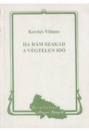 Ha rám szakad a végtelen idő - Kovács Vilmos - Régikönyvek