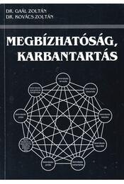 Megbízhatóság, karbantartás - Kovács Zoltán,dr., Gaál Zoltán - Régikönyvek