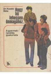 Hogy hű lehessen önmagához... - Kozéki Béla - Régikönyvek
