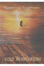 Koló árnyékában - Kozmann György, Kaszala Claudia - Régikönyvek