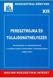 Peresztrojka és tulajdonáthelyezés - Krausz Tamás, Sz. Bíró Zoltán - Régikönyvek