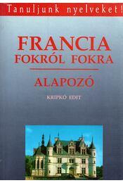 Francia fokról fokra - Kripkó Edit - Régikönyvek