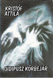 Oidipusz körbejár - Kristóf Attila - Régikönyvek