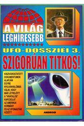 A világ leghíresebb UFO-dossziéi 3. - Kriston Endre - Régikönyvek
