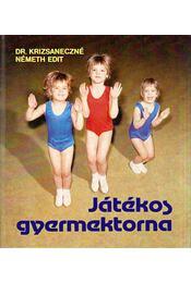 Játékos gyermektorna - Krizsaneczné Németh Edit dr. - Régikönyvek