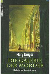 Die Galerie der Mörder - KRUGER, MARY - Régikönyvek