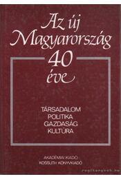 Az új Magyarország 40 éve - Kulcsár Kálmán, Pritz Pál - Régikönyvek