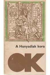 A Hunyadiak kora - Kulcsár Péter - Régikönyvek