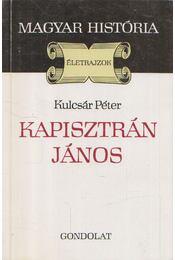 Kapisztrán János - Kulcsár Péter - Régikönyvek
