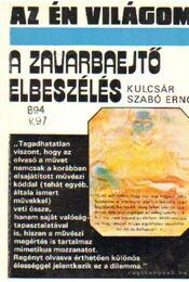 A zavarbaejtő elbeszélés - Kulcsár Szabó Ernő - Régikönyvek