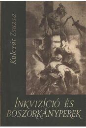 Inkvizíció és boszorkányperek - Kulcsár Zsuzsa - Régikönyvek