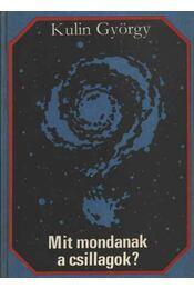 Mit mondanak a csillagok? - Kulin György - Régikönyvek