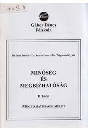 Minőség és megbízhatóság II. - Kun István, Szász Gábor, Zsigmond Gyula dr. - Régikönyvek