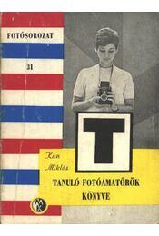 Tanuló fotoamatőrök könyve - Kun Miklós - Régikönyvek