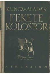 Fekete kolostor I-II. (egyben) - Kuncz Aladár - Régikönyvek