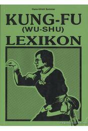 Kung-fu (wu-shu) lexikon - Sommer, Hans-Ulrich - Régikönyvek