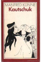 Kautschuk - Künne, Manfred - Régikönyvek