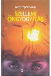 Szellemi öngyógyítás - Kurt Tepperwein - Régikönyvek