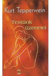 Testünk üzenetei - Kurt Tepperwein - Régikönyvek
