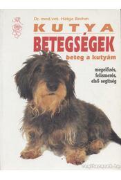 Kutyabetegségek - Beteg a kutyám - Brehm, Helga - Régikönyvek