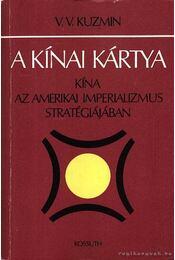 A kínai kártya - Kuzmin, V.V. - Régikönyvek