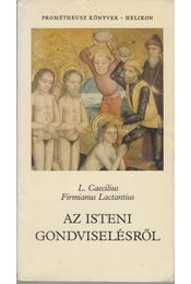 Az isteni gondviselésről - L. Caelius Firmianus Lactantius - Régikönyvek