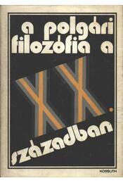 A polgári filozófia a XX. században - L. N. Mitrohin (szerk.), L. N. Sersenko (szerk.), T. I. Ojzerman (szerk.) - Régikönyvek