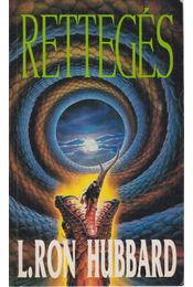 Rettegés - L. Ron Hubbard - Régikönyvek