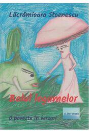 Balul legumelor (Dedikált) - Lacramioara Stoenescu - Régikönyvek