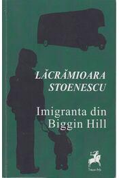 Imigranta din Biggin Hill (Dedikált) - Lacramioara Stoenescu - Régikönyvek