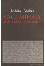 Váci Mihály - Ladányi András - Régikönyvek