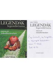 Legendák legendáriuma (Ungvári Tamásnak dedikált példány) - Lakat T. Károly - Régikönyvek