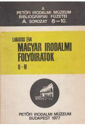 Magyar irodalmi folyóiratok K-M - Lakatos Éva - Régikönyvek