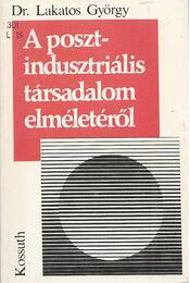 A posztindusztriális társadalom elméletéről - Lakatos György - Régikönyvek