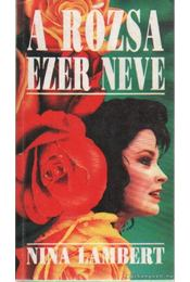 A rózsa ezer neve - Lambert, Nina - Régikönyvek